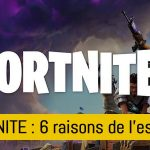 fortnite-6-raisons-essayer