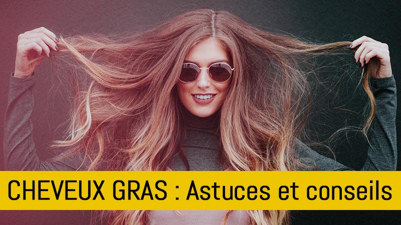 cheveux-gras-astuces-conseils