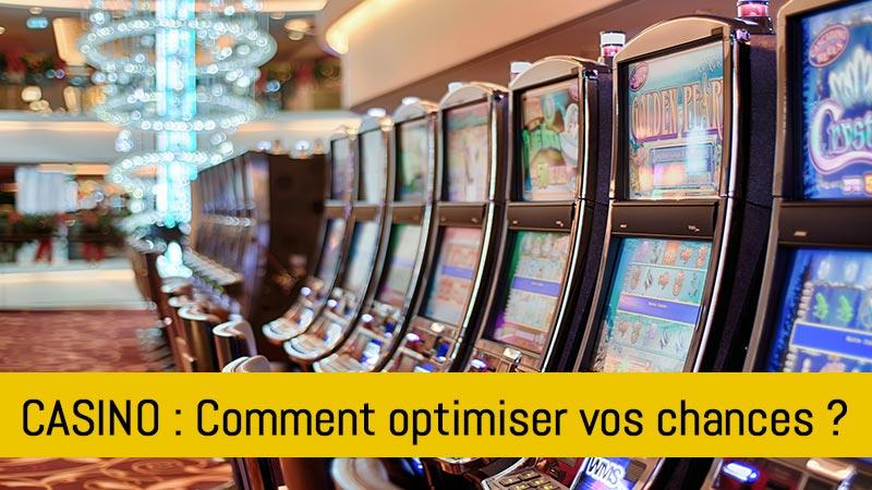 comment-optimiser-chances-de-gagner-au-casino