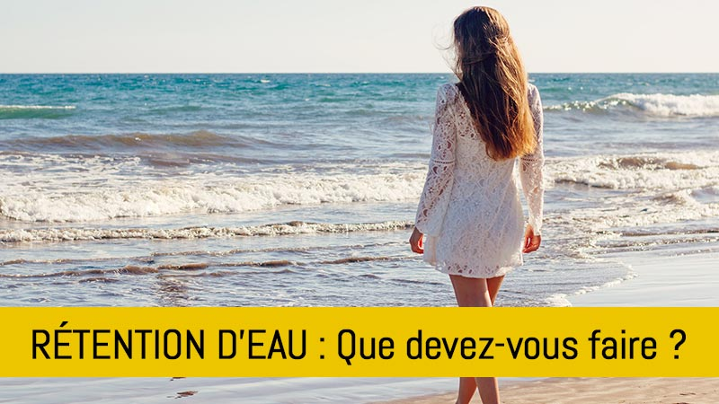retention-d-eau-que-faire