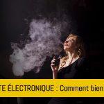 comment-bien-choisir-sa-cigarette-electronique