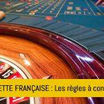 les-regles-de-la-roulette-francaise